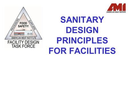 SANITARY DESIGN PRINCIPLES FOR FACILITIES. ZONES OF CONTROL.
