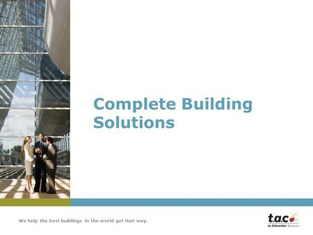 We help the best buildings in the world get that way. Complete Building Solutions.
