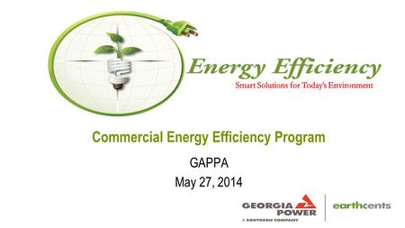 Commercial Energy Efficiency Program GAPPA May 27, 2014.