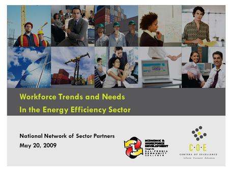 Workforce Trends and Needs In the Energy Efficiency Sector National Network of Sector Partners May 20, 2009.