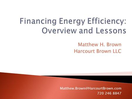 Matthew H. Brown Harcourt Brown LLC 720 246 8847.