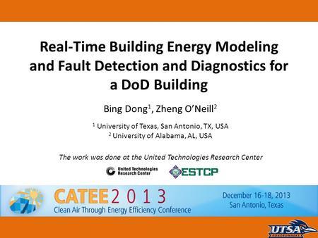 ME 4343 HVAC Design Real-Time Building Energy Modeling and Fault Detection and Diagnostics for a DoD Building Bing Dong 1, Zheng O'Neill 2 1 University.