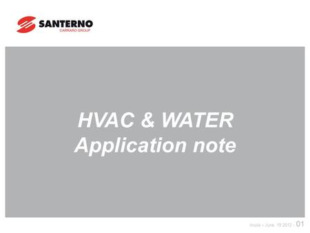 Imola – June, 19 2013 - 01 HVAC & WATER Application note.
