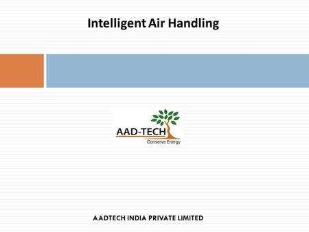 Intelligent Air Handling AADTECH INDIA PRIVATE LIMITED.