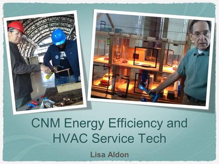 CNM Energy Efficiency and HVAC Service Tech Lisa Aldon.