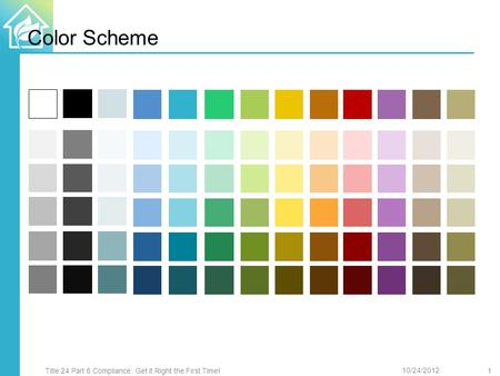 Color Scheme Title 24 Part 6 Compliance: Get it Right the First Time!1 10/24/2012.