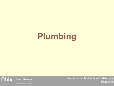 Construction Methods and Materials Plumbing Plumbing.