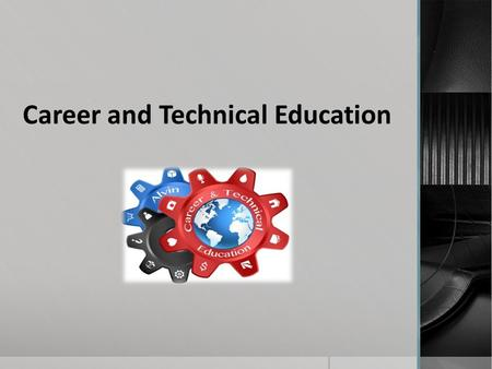 Career and Technical Education. Courses offered at the CTE facility  Ag Mech. and Metal  Computer Maintenance  Construction Technology/Advanced  Cosmetology.