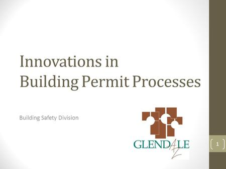 Innovations in Building Permit Processes Building Safety Division 1.