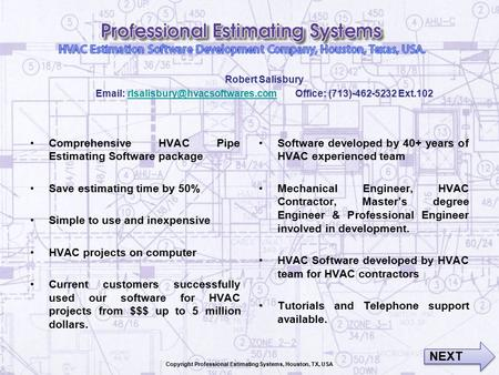 Comprehensive HVAC Pipe Estimating Software package Save estimating time by 50% Simple to use and inexpensive HVAC projects on computer Current customers.