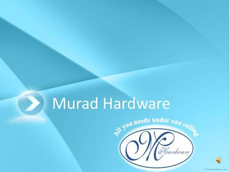 Murad Hardware. Our History Murad Hardware was established in the year 2000. Shortly after the establishment, it has achieved an exclusive partnership.
