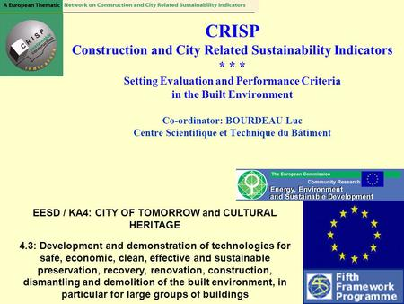 CRISP Construction and City Related Sustainability Indicators * * * Setting Evaluation and Performance Criteria in the Built Environment Co-ordinator: