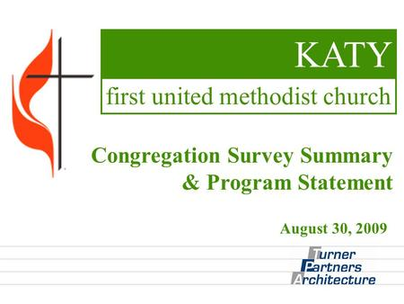 Congregation Survey Summary & Program Statement KATY first united methodist church August 30, 2009.