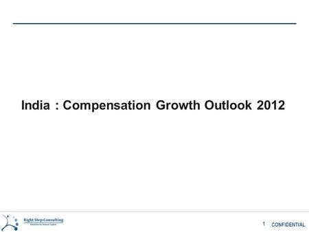CONFIDENTIAL 1 India : Compensation Growth Outlook 2012.