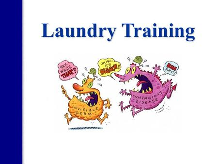 Laundry Training.