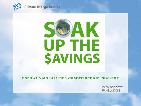 ENERGY STAR CLOTHES WASHER REBATE PROGRAM HELEN CORBETT PAMELA KOSS.