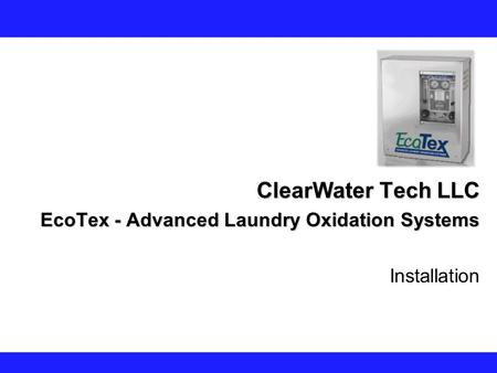 ClearWater Tech LLC EcoTex - Advanced Laundry Oxidation Systems Installation.