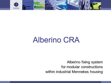 © DIAMOND SA / 11-06 / 1 Alberino CRA Alberino fixing system for modular constructions within industrial Mennekes housing.