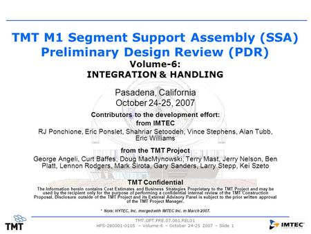 TMT.OPT.PRE.07.061.REL01 HPS-280001-0105 – Volume-6 – October 24-25 2007 – Slide 1 TMT M1 Segment Support Assembly (SSA) Preliminary Design Review (PDR)