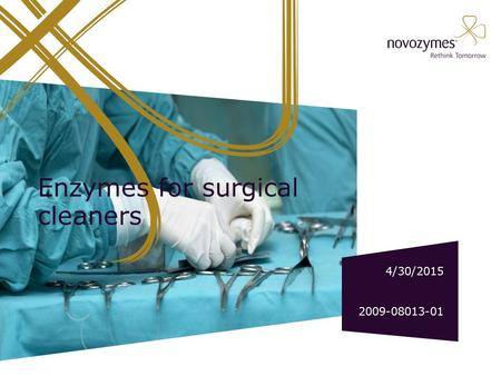 Enzymes for surgical cleaners