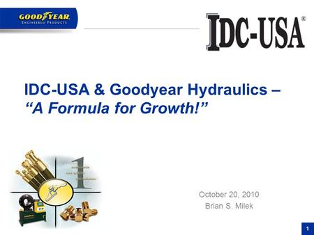 "IDC-USA & Goodyear Hydraulics – ""A Formula for Growth!"""