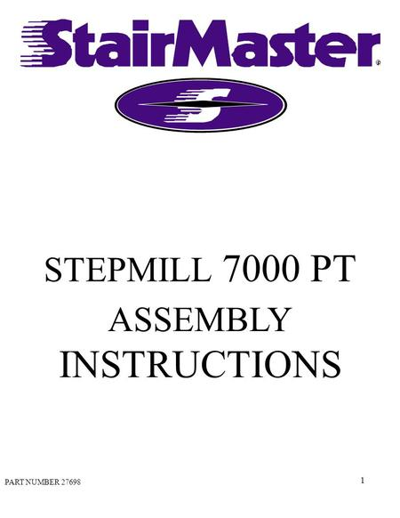1 STEPMILL 7000 PT ASSEMBLY INSTRUCTIONS PART NUMBER 27698.