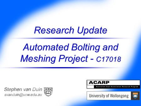 Research Update Automated Bolting and Meshing Project - C17018.