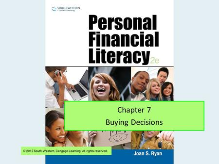 Chapter 7 Buying Decisions. Slide 2 Financial Literacy Chapter 7 Goals:  Discuss results of being financially responsible vs. financially irresponsible.