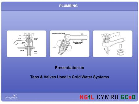 Presentation on Taps & Valves Used in Cold Water Systems