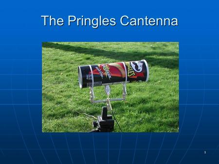 "1 The Pringles Cantenna. 2 Parts List All-thread, 5 5/8″ long, 1/8″ OD (2) nylon lock nuts (5) 1″ washers, 1/8″ ID aluminum tubing, 1/4″ ID axp 8"" long."