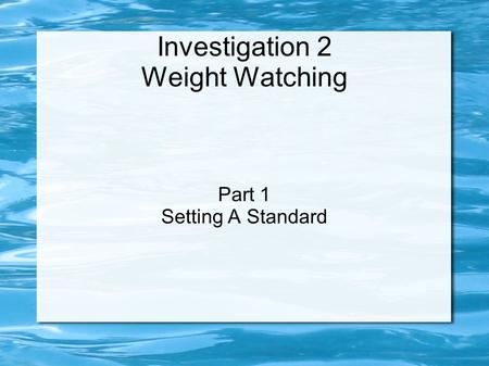 Investigation 2 Weight Watching