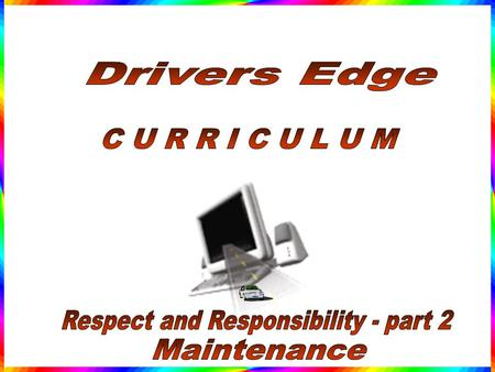 This lesson will focus upon respect for the environment as it relates to operating a vehicle.