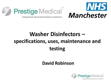 David Robinson Washer Disinfectors – specifications, uses, maintenance and testing.