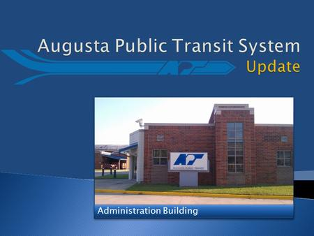 Administration Building.  4 Service Bays  Oil Change  Tire Rotation  General Maintenance  Parts Storage  Bus Washer  Fueling Station.