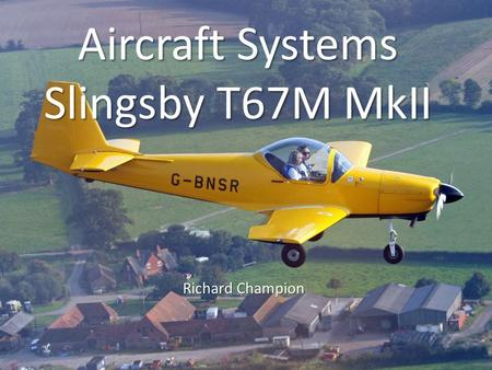 Aircraft Systems Slingsby T67M MkII
