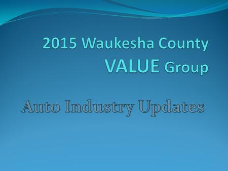 Agenda: Auto Industry Updates 2015/2016 Ordering New Products Trends State Bid vs. VALUE Bid State Ordering Questions & Answers.