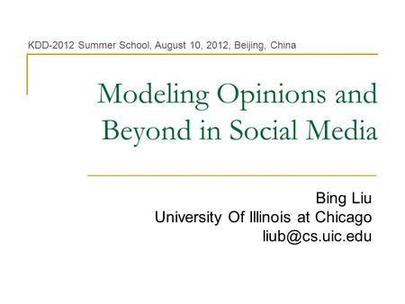 Modeling Opinions and Beyond in Social <strong>Media</strong>