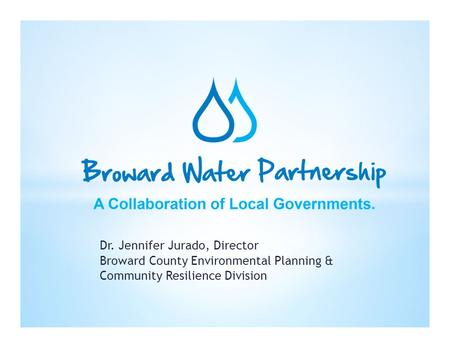 Dr. Jennifer Jurado, Director Broward County Environmental Planning & Community Resilience Division.
