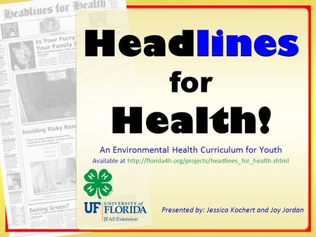 An Environmental Health Curriculum for Youth Available at  Presented by: Jessica Kochert and Joy.