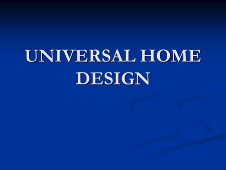 UNIVERSAL HOME DESIGN. PROBLEM 1 BEDS FOR DISABLE PEOPLE Closet rods reachable from a seated or standing position, or adjustable height rods. Closet rods.