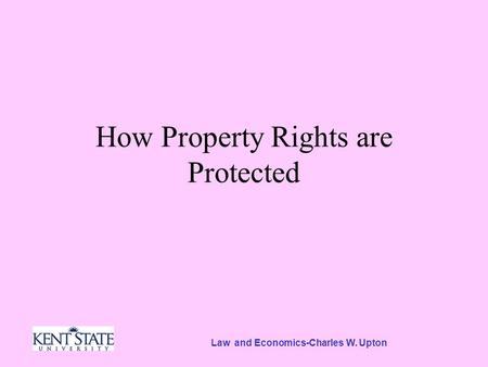 Law and Economics-Charles W. Upton How Property Rights are Protected.