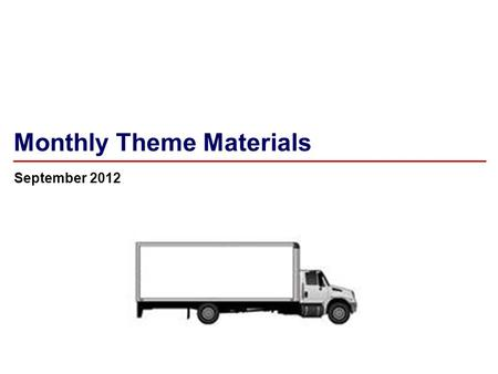 Monthly Theme Materials September 2012. 2 August 2012 Monthly Theme – Merchandise Handling Note to LCM: This deck has four segments intended to be shared.