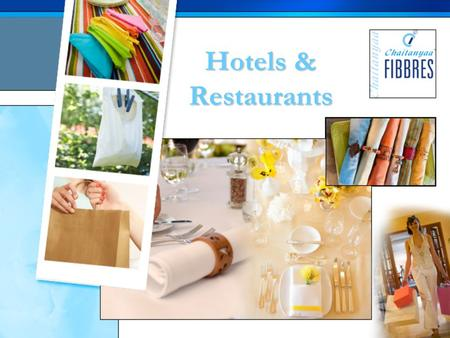 Hotels & Restaurants. Since its formation in the year 2000, Chaitanyaa Fibbres has grown to become one of the largest suppliers of products made in non-woven.