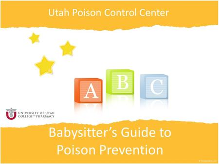 Babysitter's Guide to Poison Prevention Utah Poison Control Center.