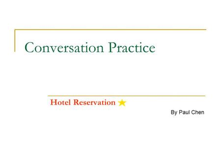 Conversation Practice Hotel Reservation By Paul Chen.