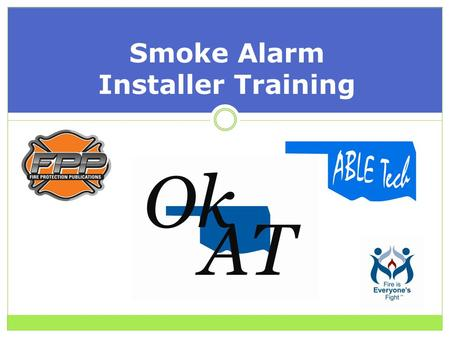 Smoke Alarm Installer Training. Name Organization Please Introduce Yourself.