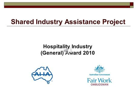 Shared Industry Assistance Project Hospitality Industry (General) Award 2010.