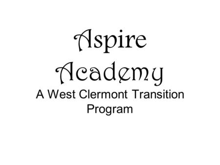 Aspire Academy A West Clermont Transition Program