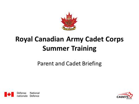 Royal Canadian Army Cadet Corps Summer Training Parent and Cadet Briefing.