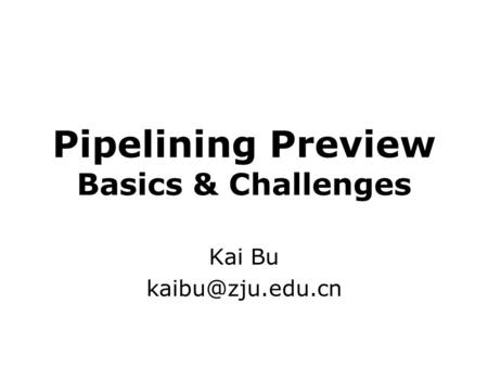 Pipelining Preview Basics & Challenges